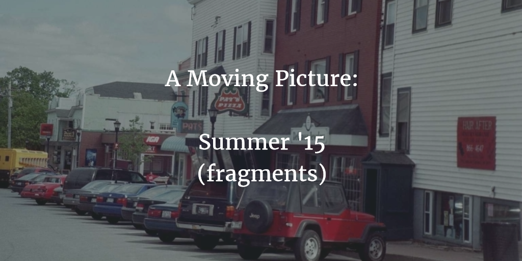 A Moving Picture: Summer '15