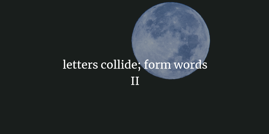 letters collide; form words II